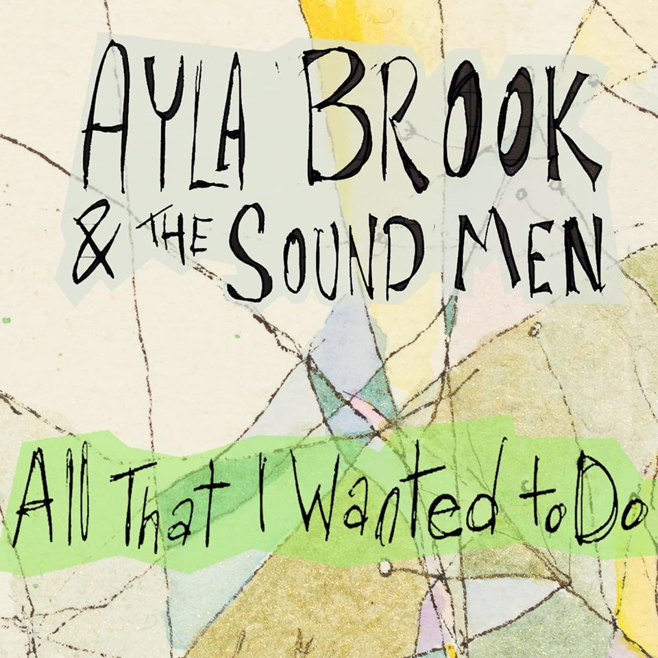 ayla brook & the sound men - all that i wanted to do (album art)